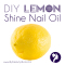 DIY Lemon Shine Nail Oil
