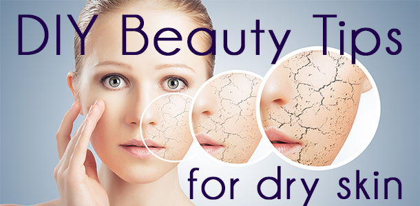 DIY Beauty Tips for Dry Skin